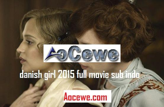 Nonton Film The Danish Girl 2015 Streaming Full Movie HD Sub Indo