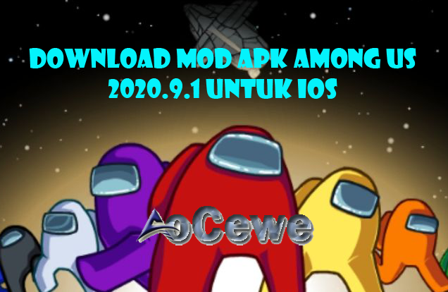 Download MOd Apk Among Us 2020.9.1 Untuk iOS